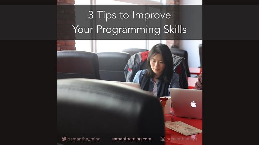 Article Cover of 3 Tips To Improve Your Programming Skills