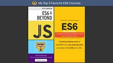 My Top 3 Favorite ES6 Courses