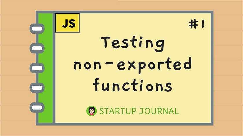 Article Cover of Testing Non-Exported Functions in JavaScript