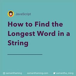How to Find the Longest Word in a String in JavaScipt